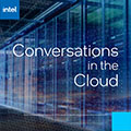 Intel Conversations in the Cloud