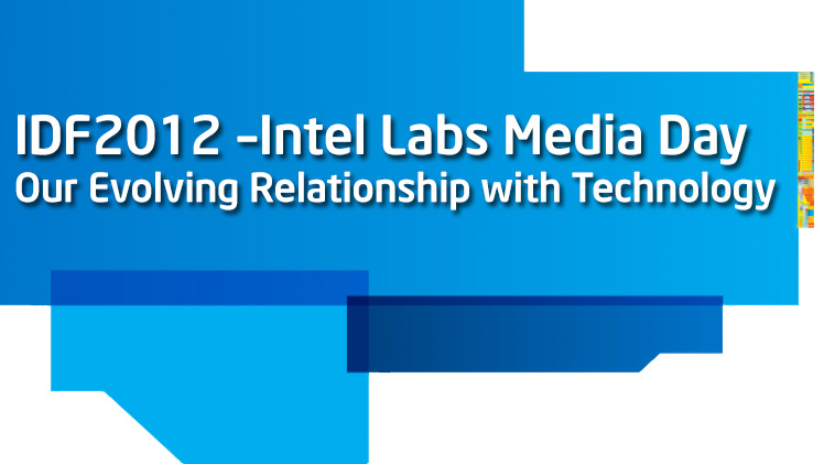IDF2012 – Intel Labs Media Day